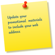 Update your promotional  materials to include your web address